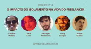 podcast-o-impacto-do-isolamento-na-vida-do-freelancer