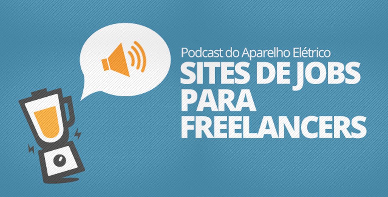 podcast sites de jobs para lancers podcast sites de jobs para lancers